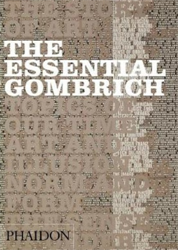 Woodfield,Richard. - The Essential Gombrich. Selected writings on art and culture.